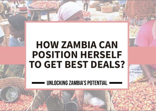 BLOG – How Zambia Can Position Herself To Get Best Deals?