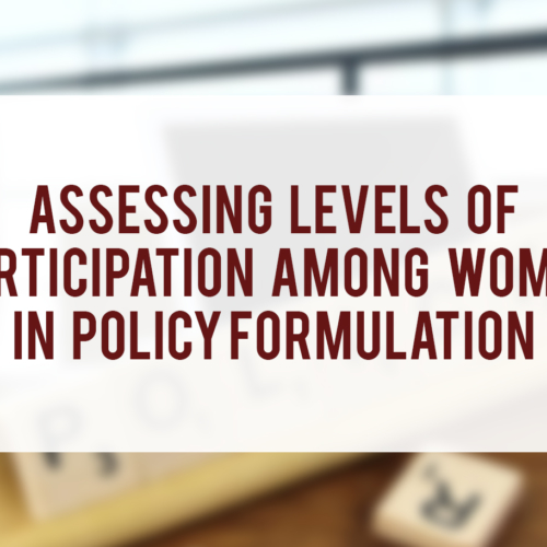 OPED – Assessing Levels of Participation among Women in Policy Formulation