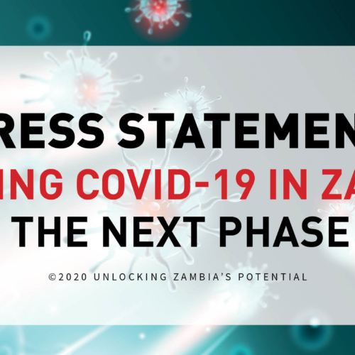 Fighting COVID-19 in Zambia: The Next Phase – Press Statement