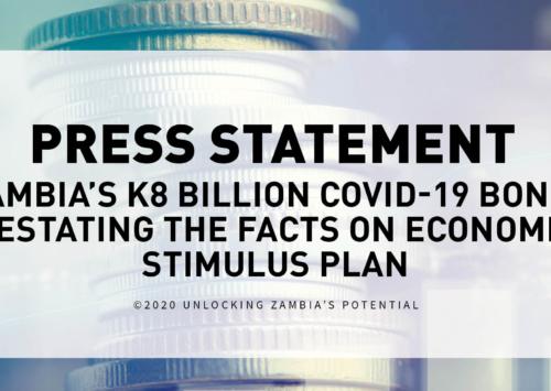 Press Statement – Zambia's K8 Billion COVID-19 Bond- Restating The Facts On Economic Stimulus Plan