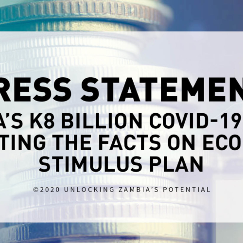 Press Statement – Zambia's K8 Billion COVID-19 Bond- Restating The Facts On Economic Stimulus Plan