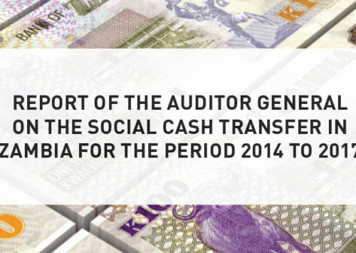 Blog – Report of the Auditor General on the Social Cash Transfer in Zambia for the Period 2014 to 2017
