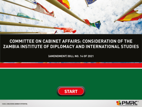 Committee on Cabinet Affairs: Consideration of the Zambia Institute of Diplomacy and International Studies(Amendment) Bill No. 14 of 2021
