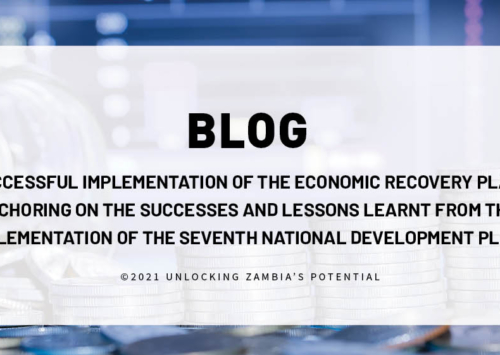 BLOG – Successful Implementation of the Economic Recovery Plan Anchoring on the Successes and Lessons Learnt from the Implementation of the Seventh National Development Plan