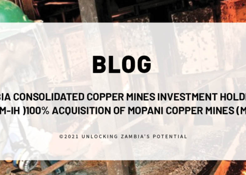BLOG – Zambia Consolidated Copper Mines Investment Holdings (ZCCM-IH )100% acquisition of Mopani Copper Mines (MCM)