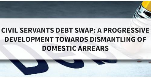 Press statement  – Civil Servants Debt Swap: A Progressive Development Towards Dismantling of Domestic Arrears